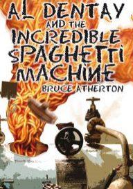 Al Dentay and the Incredible Spaghettti Machine