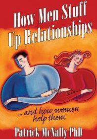 How Men Stuff Up Relationships